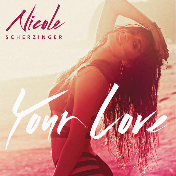 Your Love (Remix) - EP, Nicole Scherzinger