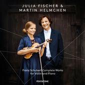 Schubert: Complete Works for Violin & Piano Julia Fischer & Martin Helmchen