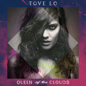 Tove Lo – Queen of the Clouds (UK Version) (2015) [iTunes Plus AAC M4A]
