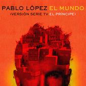 """Pablo López – El Mundo (Versión Serie TV """"El Príncipe"""") – Single [iTunes Plus AAC M4A] (2015)"""