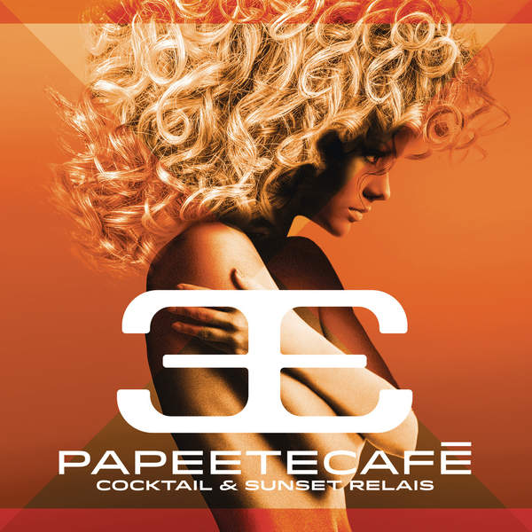 VA-Papeete Cafe - Cocktail and Sunset Relais-2CD-2015-ONe Download