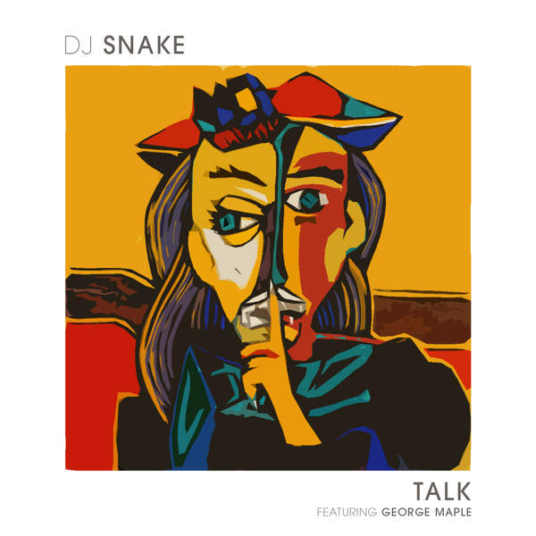 DJ Snake - Talk (feat. George Maple) - Single [iTunes Plus AAC M4A] (2016)