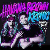 Havana Brown & Kronic – Bullet Blowz – Single [iTunes Plus AAC M4A] (2015)