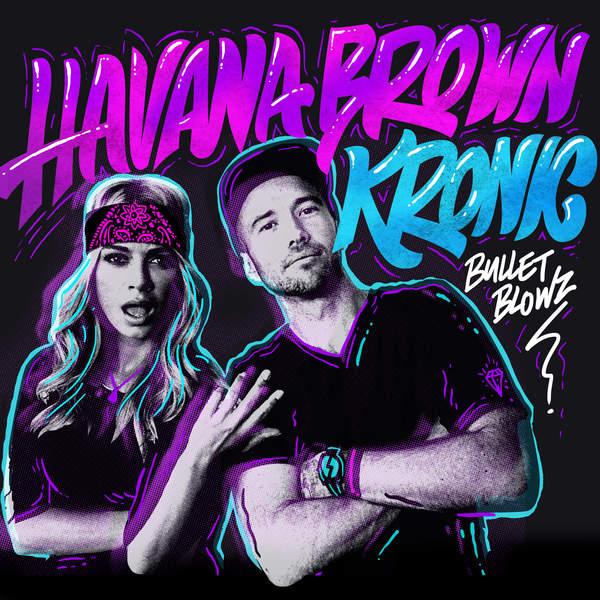 Havana Brown & Kronic – Bullet Blowz – Single (2015) [iTunes Plus AAC M4A]