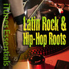 Latin Rock & Hip-Hop Roots