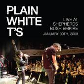 Live At Shepherds Bush Empire - January 30th, 2008 (Live Nation Studios), Plain White T