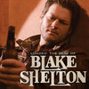 Loaded: The Best of Blake Shelton, Blake Shelton