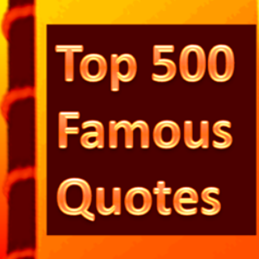 Top 500 Famous Quotes