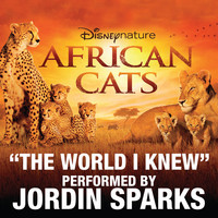 The World I Knew (From Disneynature African Cats) - Single