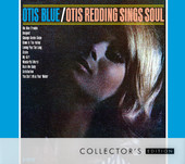 Otis Blue: Otis Redding Sings Soul [Collector