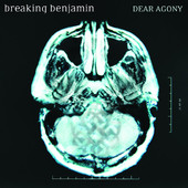 Dear Agony, Breaking Benjamin