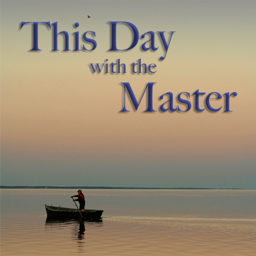 This Day With the Master Daily Devotional