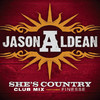 She's Country (Club Mix) - Single, Jason Aldean