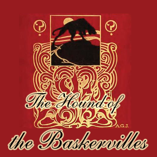 The Hound of the Baskervilles ,Sir Arthur Conan Doyle