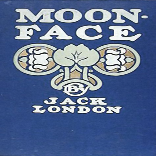 Moon-Face &amp; Other Stories,by Jack London