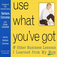 Use What You've Got: (Audiobook)