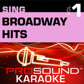Sing Broadway Hits, Vol. 1 (Karaoke Performance Tracks), ProSound Karaoke Band