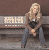Small Town Girl, Kellie Pickler