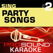 Sing Party Songs, Vol. 2 (Karaoke Performance Tracks), ProSound Karaoke Band