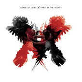 Only By the Night (Deluxe Version), Kings of Leon