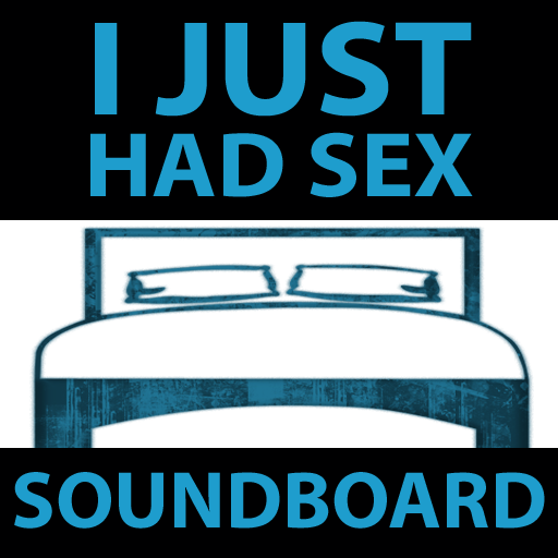 I Just Had Sex Soundboard. $ 0.99; Version: 1.0; Category: Entertainment ...