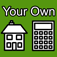 Your Own Mortgage Calculator