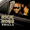 Trilla (Bonus Track Version), Rick Ross