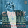 I Told You So, Count Basie and His Orchestra