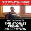 The Stories Premium Collection (Performance Tracks), Matthew West
