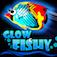 GLOW FISHY