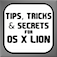 Tips, Tricks & Secrets For OS X Lion