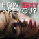 How Sexy are You? - Fun Quiz