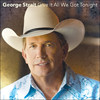 Give It All We Got Tonight - Single, George Strait