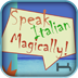 Speak Italian Magically! Relax, you can learn Italian now!