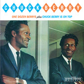 One Dozen Berrys / Chuck Berry Is On Top (Bonus Track Version), Chuck Berry