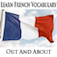Learn French Vocabulary Builder - Out And About