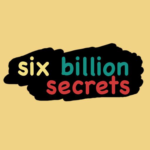Six Billion Secrets