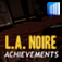 Achievements and Trophy Guide - L.A. Noire Edition