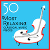 50 Most Relaxing Classical Music Pieces