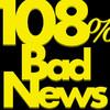108% Bad Newsジャケット画像
