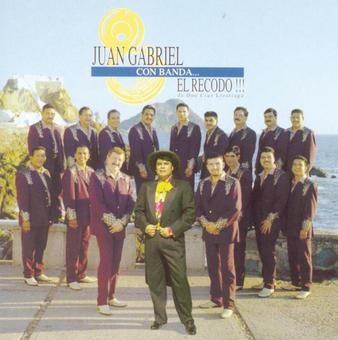 Juan Gabriel Con Banda… el Recodo – Juan Gabriel