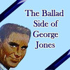 The Ballad Side of George Jones, George Jones