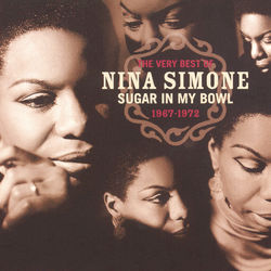 View album Sugar In My Bowl: The Very Best of Nina Simone 1967-1972