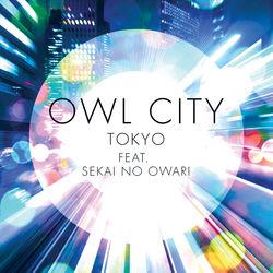View album Owl City - Tokyo (feat. SEKAI NO OWARI) - Single