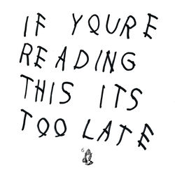 View album Drake - If You're Reading This It's Too Late