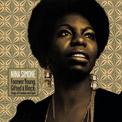 View album Nina Simone - Forever Young, Gifted & Black: Songs of Freedom and Spirit