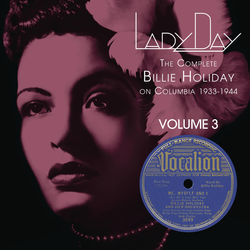 View album Billie Holiday - Lady Day: The Complete Billie Holiday On Columbia 1933-1944, Vol. 3