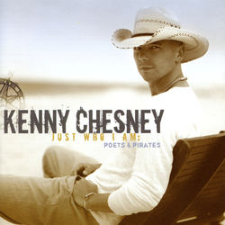View album Kenny Chesney - Just Who I Am: Poets & Pirates