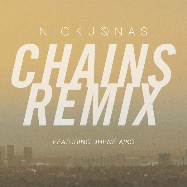Nick Jonas – Chains (feat. Jhené Aiko) [Remix] – Single (2015) [iTunes Plus AAC M4A]