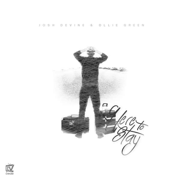 Josh Devine & Ollie Green – Here To Stay – Single (2015) [iTunes Plus AAC M4A]